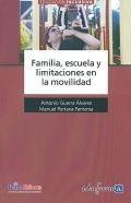 Familia, escuela y limitaciones en la movilidad.
