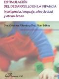 Estimulaci�n del desarrollo en la infancia. Inteligencia, lenguaje, afectividad y otras �reas.