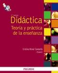 Didáctica. Teoría y práctica de la enseñanza.
