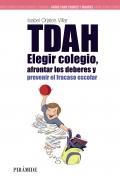 TDAH. Elegir colegio, afrontar los deberes y prevenir el fracaso escolar.