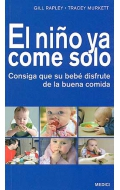 El nio ya come solo. Consiga que su beb disfrute de la buena comida.