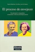 El proceso de envejecer. Una perspectiva integradora: evaluación e intervención biopsicosocial.