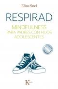 Respirad. Mindfulness para padres con hijos adolescentes (Con Cd con meditaciones guiadas)