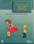 Guía para el área motor gruesa 2. Ayudemos a nuestros niños en sus dificultades escolares.