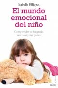 El mundo emocional del niño. Comprender su lenguaje, sus risas y sus penas.
