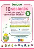 Matem�ticas y lengua. 10 sesiones para trabajar los contenidos b�sicos 5.