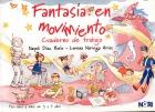 Fantasía en Movimiento. Juegos y actividades para el desarrollo psicomotor. Cuaderno de Trabajo.