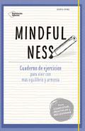 Mindfulness. Cuaderno de ejercicios para vivir con más equilibrio y armonía