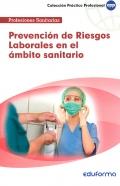 Prevenci�n de riesgos laborales en el �mbito sanitario. Profesiones sanitarias.