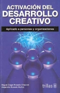 Activación del desarrollo creativo. Aplicado a personas y organizaciones.