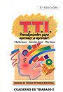 Programa de t�cnicas de trabajo intelectual ( TTI ). Procedimientos para aprender a aprender. Cuaderno de trabajo 2