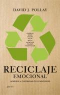 Reciclaje emocional. Aprende a controlar tus emociones