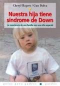 Nuestra hija tiene S�ndrome de Down. La experiencia de una familia con una hija especial.