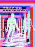 Fundamentos de rehabilitaci�n f�sica. Cinesiolog�a del sistema musculoesquel�tico