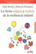 La fiesta m�gica y realista de la resiliencia infantil.