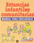 Estancias infantiles comunitarias. Manual para educadores.