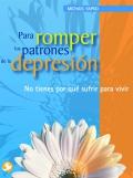 Para romper los patrones de la depresi�n. No tienes por qu� sufrir para vivir.