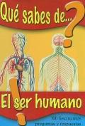 �Qu� sabes de El ser humano? 100 fascinantes preguntas y respuestas