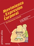 Movimiento y expresi�n corporal en educaci�n infantil.