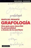 Grafolog�a. Una gu�a para describir la personalidad a trav�s de la escritura.