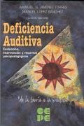 Deficiencia Auditiva. Evaluación, intervención y recursos psicopedagógicos.