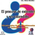 El proceso de entender y ser entendido. Guía para padres de niños adolescentes con limitaciones auditivas.