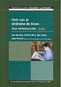 Vivir con el s�ndrome de Down, una introducci�n para padres y maestros. Recursos y actividades. Volumen I.