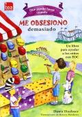 Qué puedo hacer cuando... Me obsesiono demasiado. Un libro para ayudar a los niños con TOC.