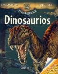 Dinosaurios. La increible enciclopedia Larousse