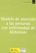 Modelo de atenci�n a las personas con enfermedad de Alzheimer.