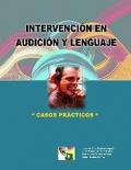 Intervenci�n en audici�n y lenguaje. Casos pr�cticos.