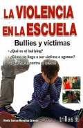 La violencia en la escuela. Bullies y v�ctimas.
