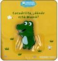 Cocodrilito, �d�nde est� Mam�?