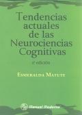 Tendencias actuales de las neurociencias cognitivas.