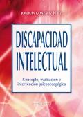Discapacidad intelectual.Concepto, evaluaci�n e intervenci�n psicopedag�gica.