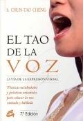 El tao de la voz. La v�a de la expresi�n verbal. T�cnicas occidentales y practicas orientales para educar la voz cantada y hablada.