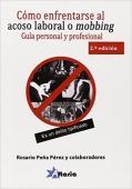 C�mo enfrentarse al acoso laboral o mobbing : gu�a personal y legal