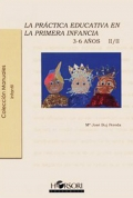 La práctica educativa en la primera infancia (3-6 años) Vol. II.