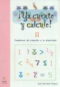 � Ya cuento y calculo! 11. Cuadernos de atenci�n a la diversidad. N�meros de ocho cifras.