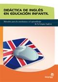 Did�ctica de ingl�s en educaci�n infantil. M�todos para la ense�anza y el aprendizaje de la lengua inglesa.