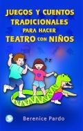 Juegos y cuentos tradicionales para hacer teatro con niños.