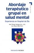 Abordaje terap�utico grupal en salud mental. Experiencia en hospital de d�a.