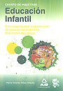 Educacion infantil. Estrategias para la resolucin de supuestos prcticos. Exmenes resueltos. Cuerpo de maestros.