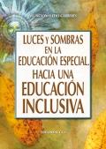Luces y sombras en la educaci�n especial. Hacia una educaci�n inclusiva.
