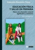 Educación física y salud en primaria. Hacia una educación corporal significativa y autónoma