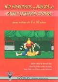 100 ejercicios y juegos de imagen y percepci�n corporal para ni�os de 8 a 10 a�os.
