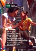 Un hogar para cada ni�o. Programa de formaci�n y apoyo para familias acogedoras