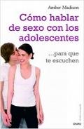 Cómo hablar de sexo con los adolescentes para que te escuchen.