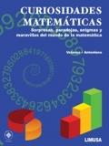 Curiosidades matem�ticas. Sorpresas, paradojas, enigmas y maravillas del mundo de la matem�tica.