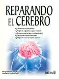 Reparando el cerebro. ¿cómo funciona nuestro cerebro? ¿Por que nos angustiamos y qué es el estrés?¿Cómo se generan los lazos y vínculos afectivos? ...